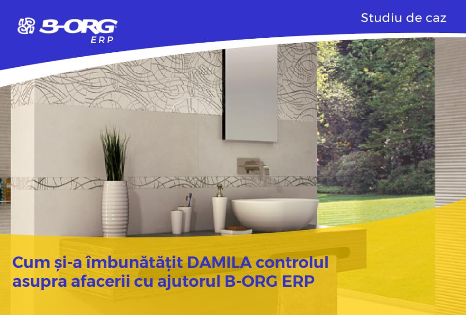 Cum și-a îmbunătățit DAMILA controlul asupra afacerii cu ajutorul B-ORG ERP